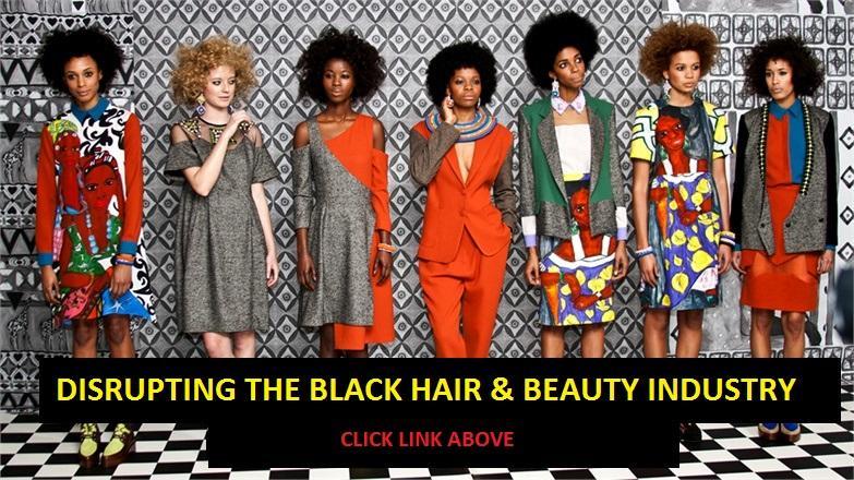 Disrupting The Black Hair & Beauty Industry | Blacknet UK
