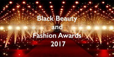 Black Beauty and Fashion Awards 2017 | Blacknet UK
