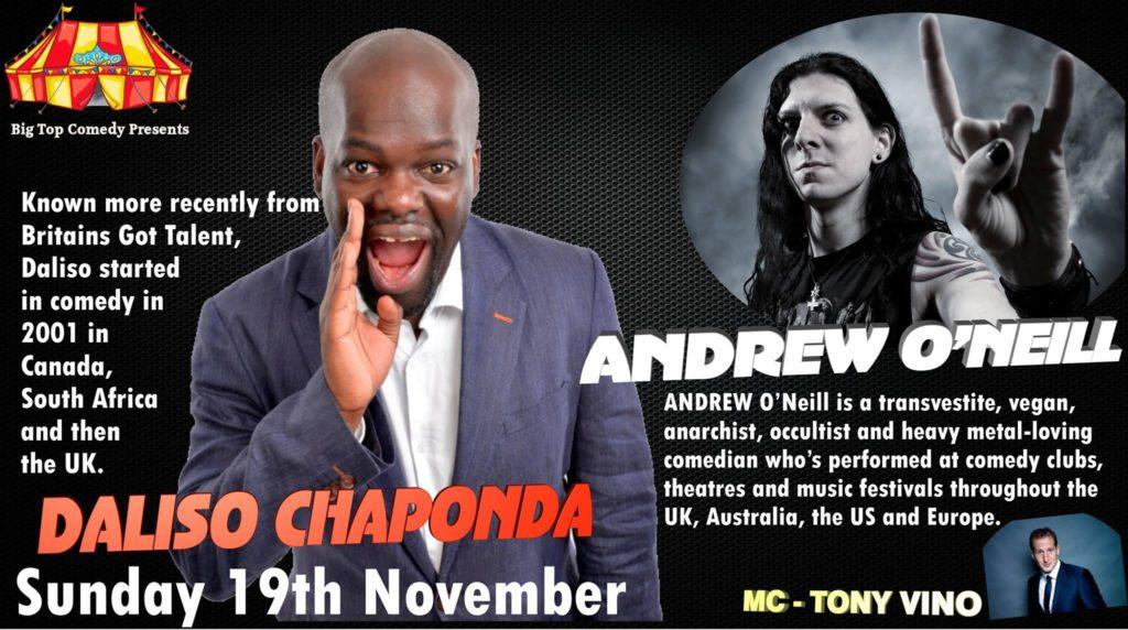 BIG TOP COMEDY PRESENTS DALISO CHAPONDA / ANDREW O'NEILL / TONY VINO | Blacknet UK