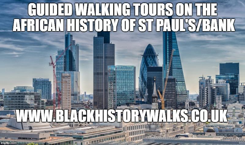 St Paul's/Bank Black History walk | Blacknet UK
