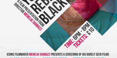 YOUNG REBEL AND BLACK: Filmmaker Menelik Shabazz Presents His Rarely Seen Films | Blacknet UK